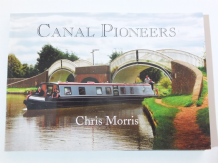 Canal Pioneers : From Brindley To Elford And Beyond (Morris 2012)